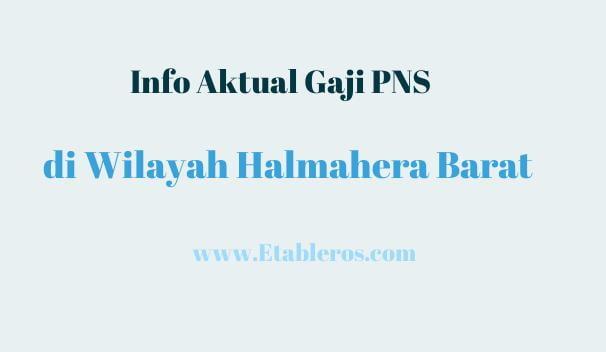 Informasi Gaji dan Penghasilan PNS di Halmahera Barat pada Tahun 2021