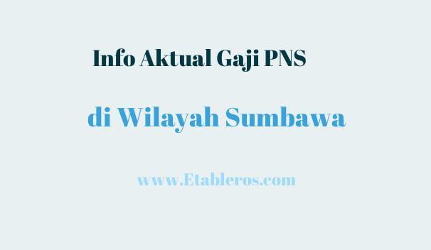 Info Gaji & Tunjangan PNS di Sumbawa pada Tahun 2021